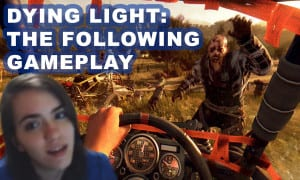 Dying Light: The Following gameplay