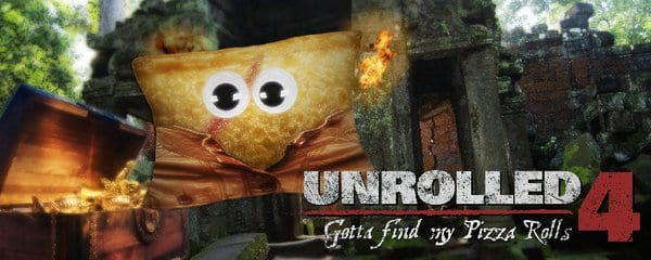 Uncharted 4 Totino Pizza Rolls