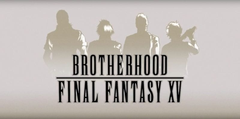 Brotherhood, Final Fantasy XV, FFXV,