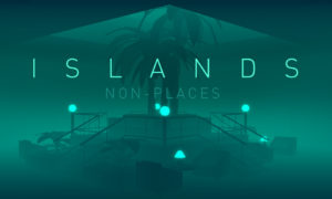 Islands: Non-Places