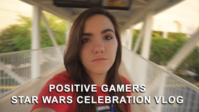 star wars celebration vlog positive gamers