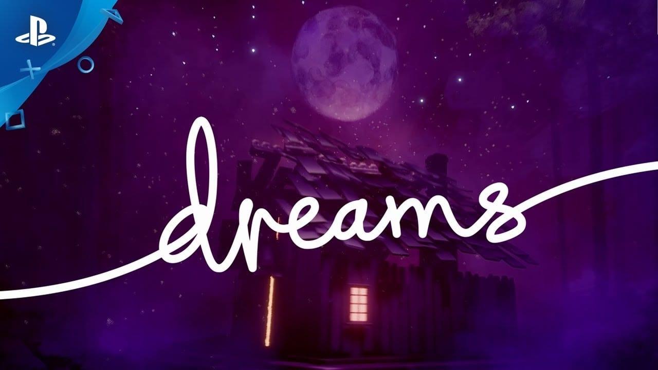 dreams launch trailer